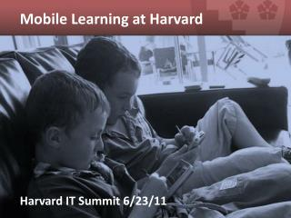 Mobile Learning at Harvard