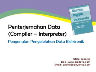 Penterjemahan  Data (Compiler – Interpreter)