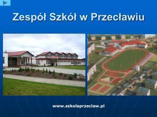Zespół Szkół w Przecławiu