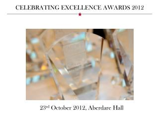 CELEBRATING EXCELLENCE AWARDS 2012