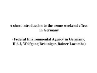 A short introduction to the ozone weekend effect  in Germany