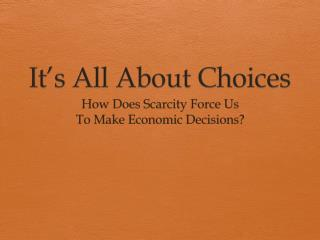 It�s All About Choices