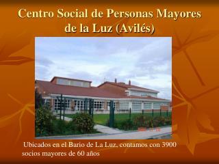 Centro Social de Personas Mayores de la Luz (Avilés)