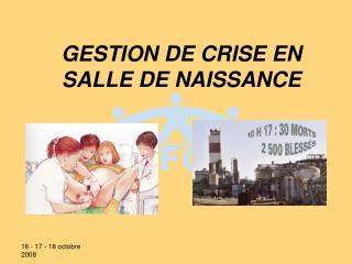 GESTION DE CRISE EN SALLE DE NAISSANCE