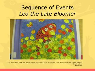 Sequence of Events Leo the Late Bloomer