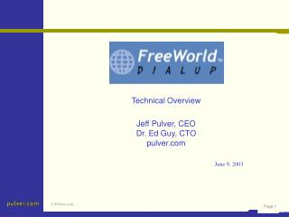 Technical Overview  Jeff Pulver, CEO    Dr. Ed Guy, CTO pulver