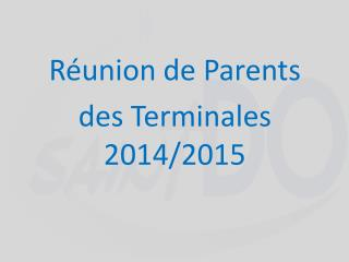 Réunion de Parents  des Terminales 2014/2015