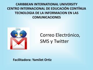 Correo Electrónico, SMS y Twitter