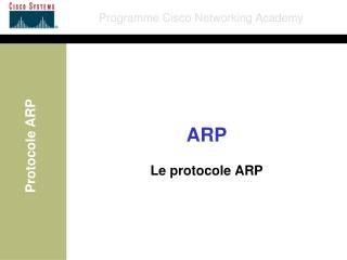 ARP Le protocole ARP