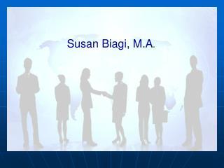Susan Biagi, M.A .