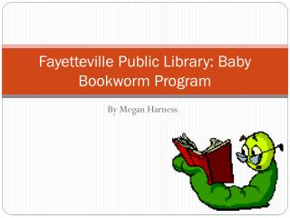 Fayetteville Public Library: Baby Bookworm Program