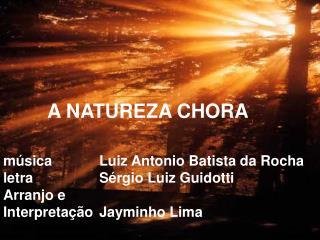 músicaLuiz Antonio Batista da Rocha letraSérgio Luiz Guidotti Arranjo e