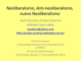 Neoliberalismo, Anti-neoliberalismo, nuevo Neoliberalismo