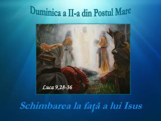 Schimbarea la faţă a lui Isus