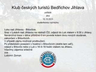 Klub českých turistů Bedřichov Jihlava pořádá dne 15.10.2011 studánkovou vycházku