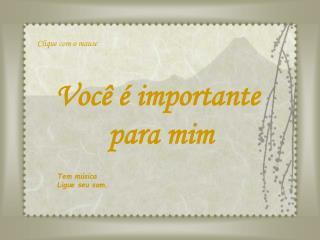 Você é importante  para mim