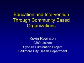 Education and Intervention Through Community Based Organizations