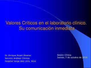 Valores Críticos en el laboratorio clínico.  Su comunicación inmediata