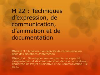 M 22 : Techniques d'expression,  de communication , d'animation et de documentation