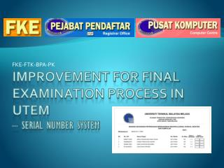 Improvement for final examination process in  UteM – Serial number system