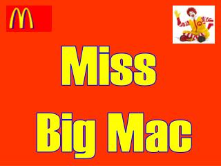 Miss  Big Mac