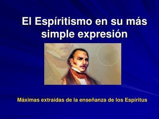 El Esp�ritismo en su m�s simple expresi�n