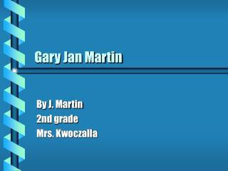 Gary Jan Martin