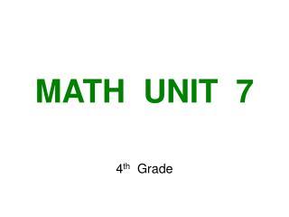 MATH  UNIT  7