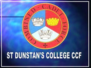 ST DUNSTAN'S COLLEGE CCF