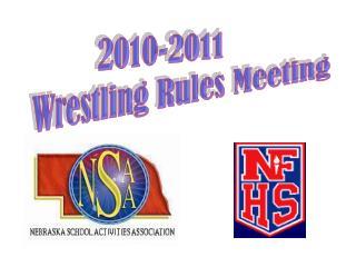 2010-2011      Wrestling Rules Meeting