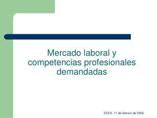 Mercado laboral y competencias profesionales demandadas