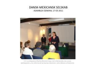 DANSK-MEXICANSK SELSKAB ASAMBLEA GENERAL 17-03-2011
