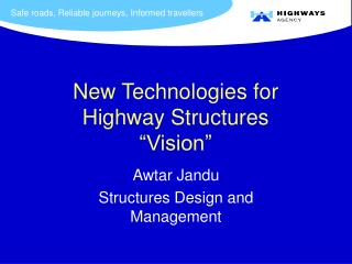 "New Technologies for Highway Structures  ""Vision"""
