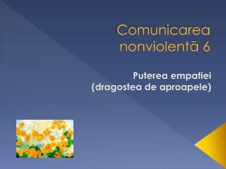 Comunicarea  nonviolent? 6