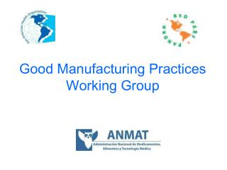 Good Manufacturing Practices  Working Group