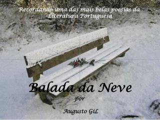 Balada da Neve por  Augusto GiL
