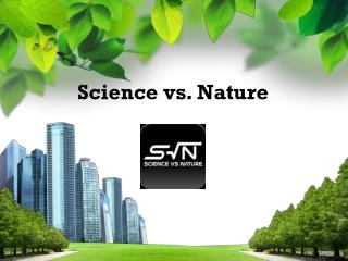 Science vs. Nature