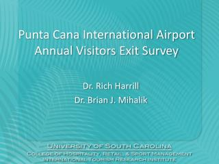 Punta Cana International Airport Annual Visitors Exit Survey