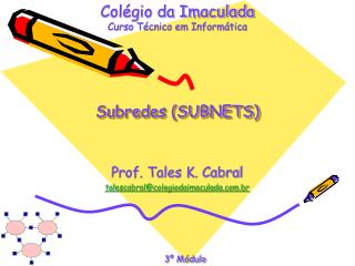 Subredes (SUBNETS)
