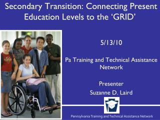 Secondary Transition: Connecting Present Education Levels to the �GRID�