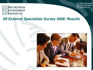 SII External Specialists Survey 2008: Results