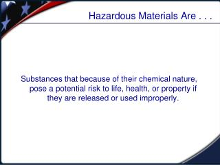 Hazardous Materials Are . . .