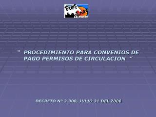 PROCEDIMIENTO PARA CONVENIOS DE PAGO PERMISOS DE CIRCULACION