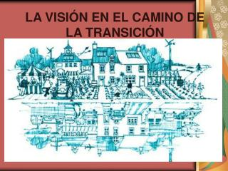 LA VISIÓN EN EL CAMINO DE LA TRANSICIÓN