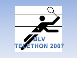 BLV TELETHON 2007
