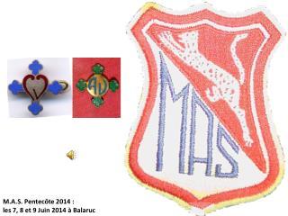 M.A.S. Pentecôte 2014 :  les 7, 8 et 9 Juin 2014 à Balaruc