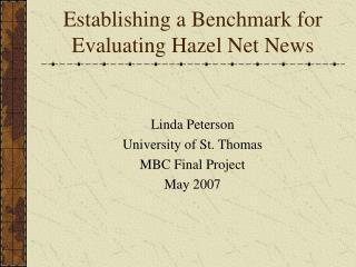 Establishing a Benchmark for Evaluating Hazel Net News