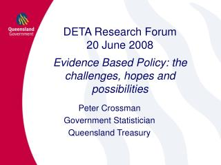 DETA Research Forum 20 June 2008 Evidence Based Policy: the challenges, hopes and possibilities