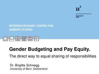 Gender Budgeting and Pay Equity.  The direct way to equal sharing of responsibilities