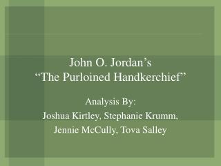 John O. Jordan s  The Purloined Handkerchief